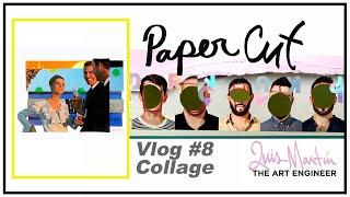 Paper Cut Vlog 8: Live Collaging with Luis Martin/ The Art Engineer Quick Session