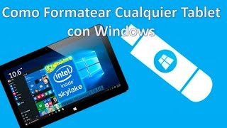 Como Formatear Cualquier Tablet con Windows