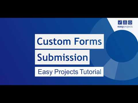 Custom Forms Submission - Easy Projects Tutorial