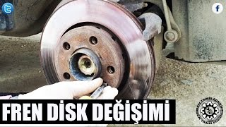 Fren Diski Nasıl Değiştirilir (Brake Disc Replacement)