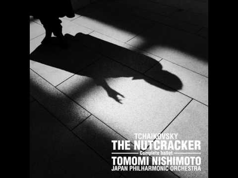 Tomomi Nishimoto - Tchaikoky : The Nuter March From Ballet「The Nuter」