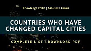 Complete list of Countries Who Have Changed Capital Cities | Knowledge Philic | Ashutosh Tiwari