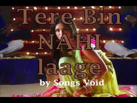 Tere Bin Nahi Lage Jiya -Female Version FULL SONG