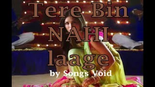 Tere Bin Nahi Lage Jiya -Female Version FULL SONG