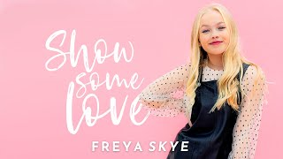 Freya Skye - Show Some Love (Official Music Video)