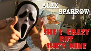Download Alex Sparrow - SHE'S CRAZY BUT SHE'S MINE (OFFICIAL VIDEO) - PRANKSTERS COUPLE Mp3 and Videos