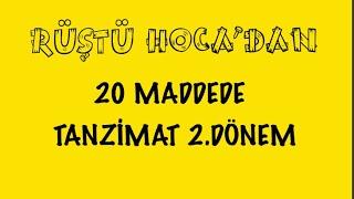 70) 20 Maddede Tanzimat 2.Dönem ( RÜŞTÜ HOCA )