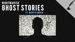 4 Nightmarish Ghost Stories Ft. Mortis Media | Real Paranormal Stories Series
