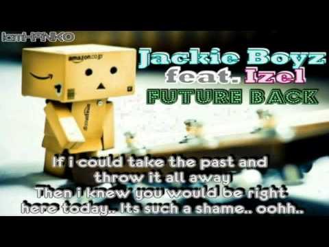 Jackie Boyz ft. Izel - Future Back [Lyrics]