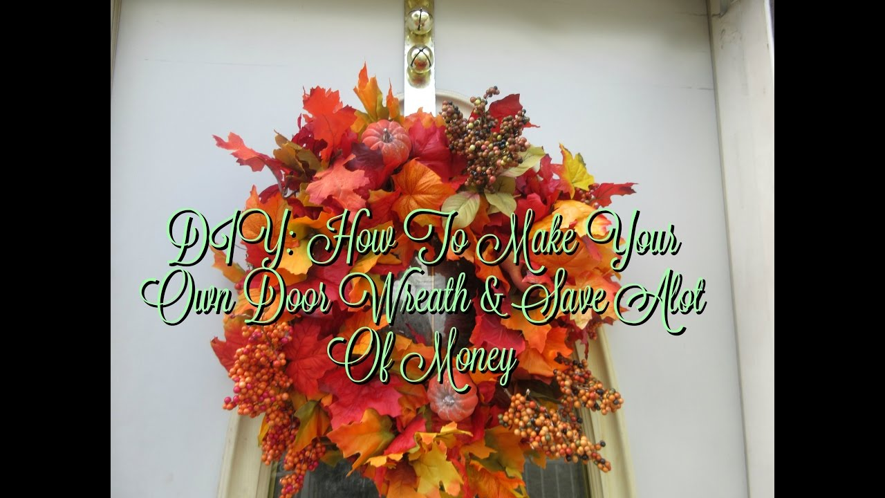 Diy How To Make Your Own Fall Wreath Save Yourself A