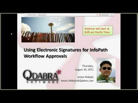 Using Electronic Signatures For InfoPath Workflow Approvals - August 30, 2012 Webinar