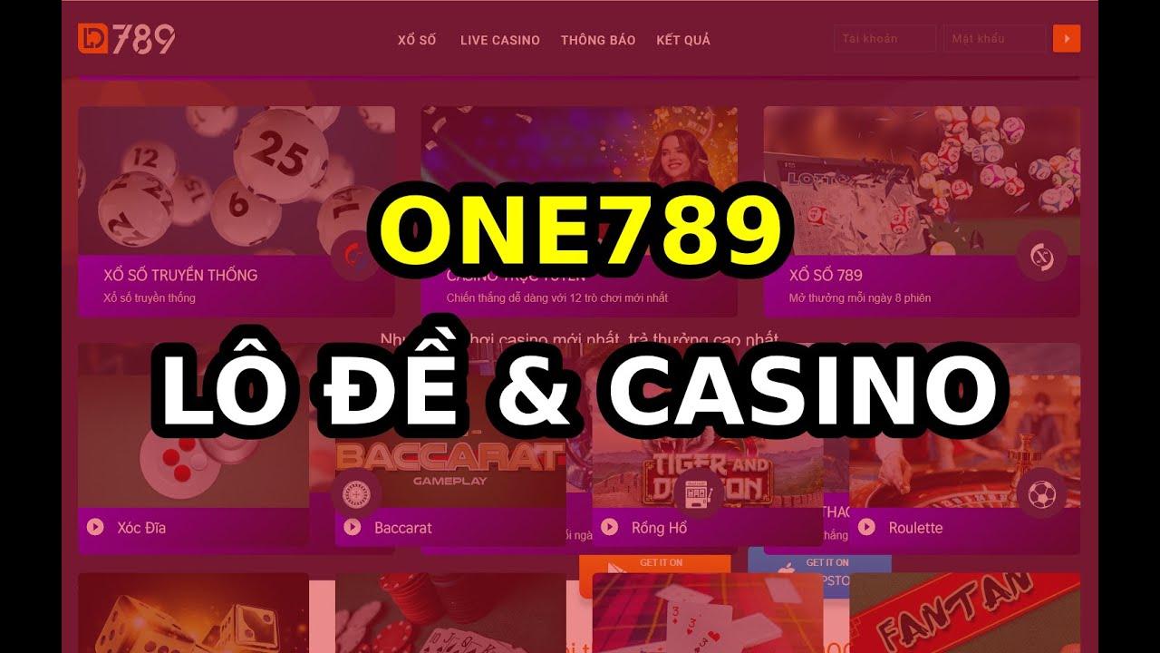 ONE789 - Nhà mới của LD789 (Vừa chơi lô đề, vừa đánh xóc đĩa, bóng đá) -  YouTube