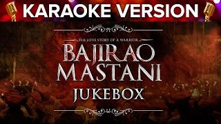 Bajirao Mastani | Karaoke Version Songs Jukebox
