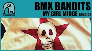 BMX BANDITS - My Girl Midge [Audio]