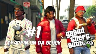 TRAPPIN ON DA BLOCK 1 (GTA IN THE HOOD)