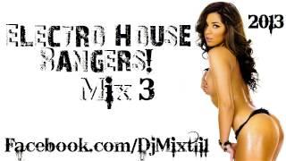 Electro House Bangers! [Mix 3]