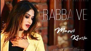 RABBA VE (B Praak) | Female Version | Manvi Khosla | High End Yaariyan | New cover song 2019