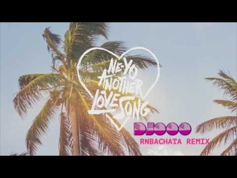 Another Love Song -  Neyo -  DJ OOO Bachata Remix