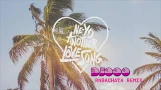 Another Love Song -  Neyo -  DJ OOO Bachata Remix