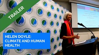 Helen Doyle - Climate Change and Health Trailer