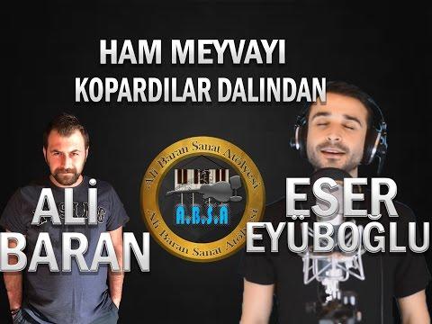 Eser Eyüboğlu & Ali Baran