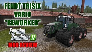 "FS17 - Fendt Trisix Vario Reworked and Revisited ""Mod Review"""