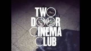 Repeat youtube video Two Door Cinema Club - What You Know