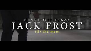 Kiiing Leo - Jack Frost (Music Video) feat. FonZo
