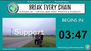 Evening #4 - 2021 BREAK EVERY CHAIN Virtual Tour - 5 Nights of Prayer & Worship