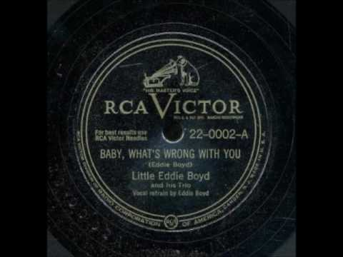 Eddie Boyd - Baby, What's Wrong With You 1947