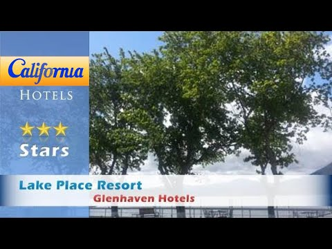 Lake Place Resort, Glenhaven Hotels - California