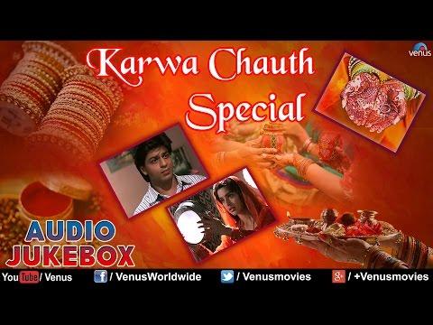 Karwa Chauth Special : Best Romantic Songs II Audio Jukebox