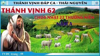 Thánh Vịnh 62 Thái Nguyên - CN 22 Thường Niên - Năm A