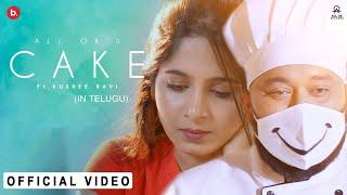 ALL OK   CAKE   Ft. Kushee Ravi   John Kokken   New Telugu Song   Official Music Video
