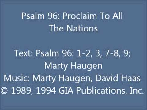 Psalm 96: Proclaim To All The Nations (Haugen/Haas setting)