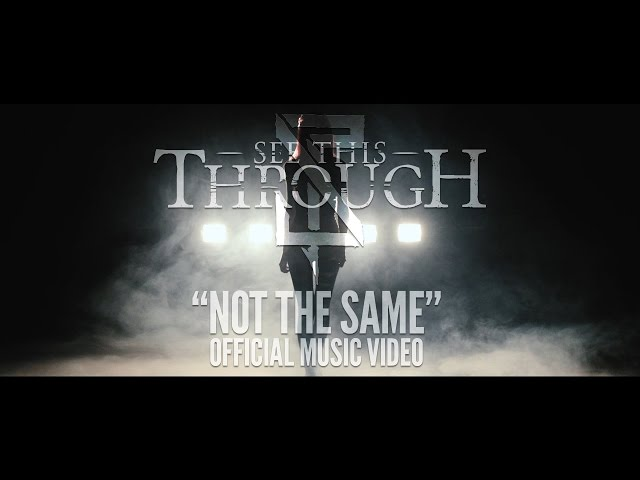 See This Through - Not the Same [Official Music Video]