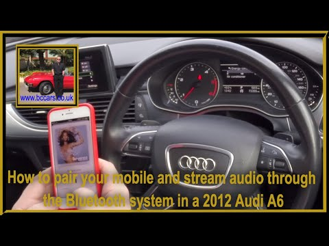 How to pair your mobile and stream audio through the bluetooth system in a 2012 Audi A6 Avant 3 0 TD