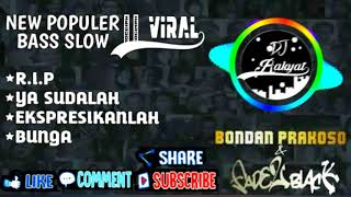 Download lagu New Populer || Viral Dj Bondan_R.I.P Fullbass Slow Yang Bikin Goyang 2k19