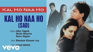 Gambar cover Kal Ho Naa Ho-Sad Best Audio Song - Shah Rukh Khan|Sonu Nigam|Karan Johar|Javed Akhtar