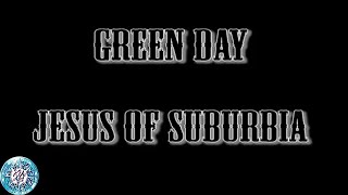 Green day  - Jesus Of Suburbia (Lyrics and Chord)