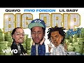 Fivio Foreign - Big Drip (Remix - Official Audio) ft. Lil Baby, Quavo