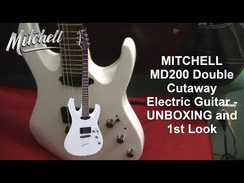 MITCHELL MD200 Double Cutaway Electric Guitar - UNBOXING And 1st Look