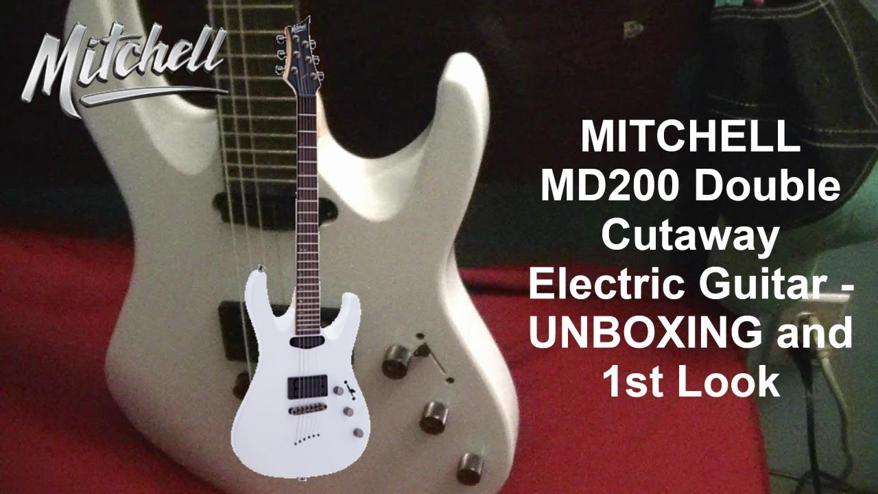 mitchell md200 double cutaway electric guitar unboxing and 1st look youtube. Black Bedroom Furniture Sets. Home Design Ideas