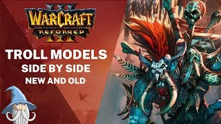 Troll Models Side by Side with Old Models | Warcraft 3 Reforged Beta