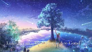 Nightcore - Most People Are Good by Luke Bryan