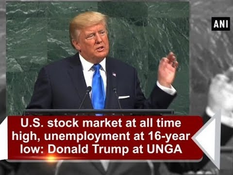 U.S. stock market at all time high, unemployment at 16-year low: Donald Trump at UNGA - USA News