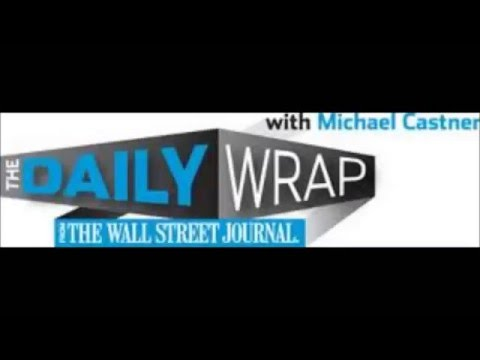 Wall Street Journal Radio: Daily Wrap with Michael Castner