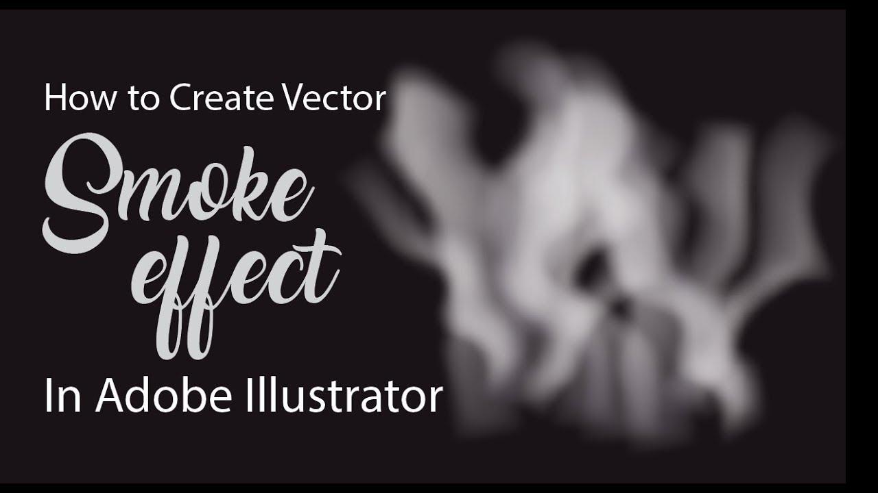 smoke vector illustrator tutorial how to create smoke effect