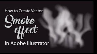 Smoke Vector Illustrator Tutorial - How to Create Smoke Effect