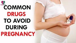 Common Drugs Avoid During Pregnancy